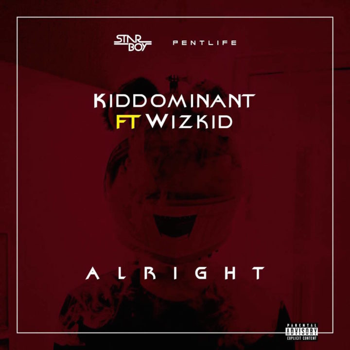 Kiddominant ft. Wizkid – Alright