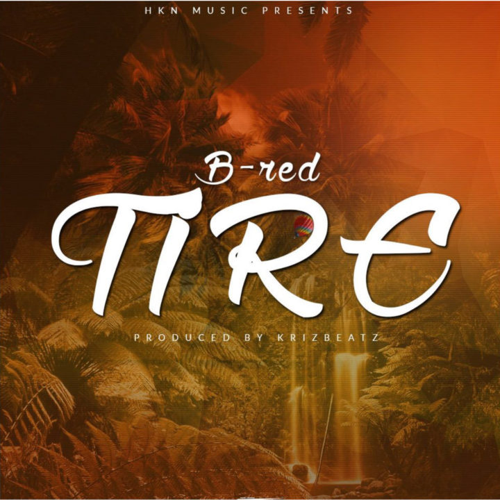 B-Red – Tire (prod. Krizbeatz)
