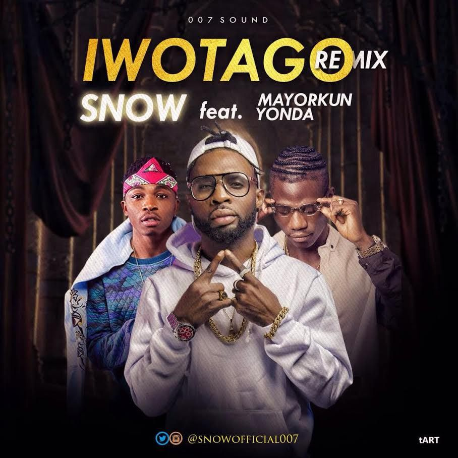 Snow ft. Mayorkun & Yonda – Iwotago (Remix)