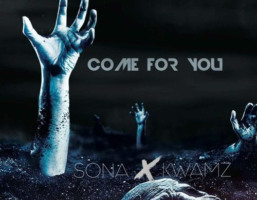 Sona – Come For You ft. Kwamz