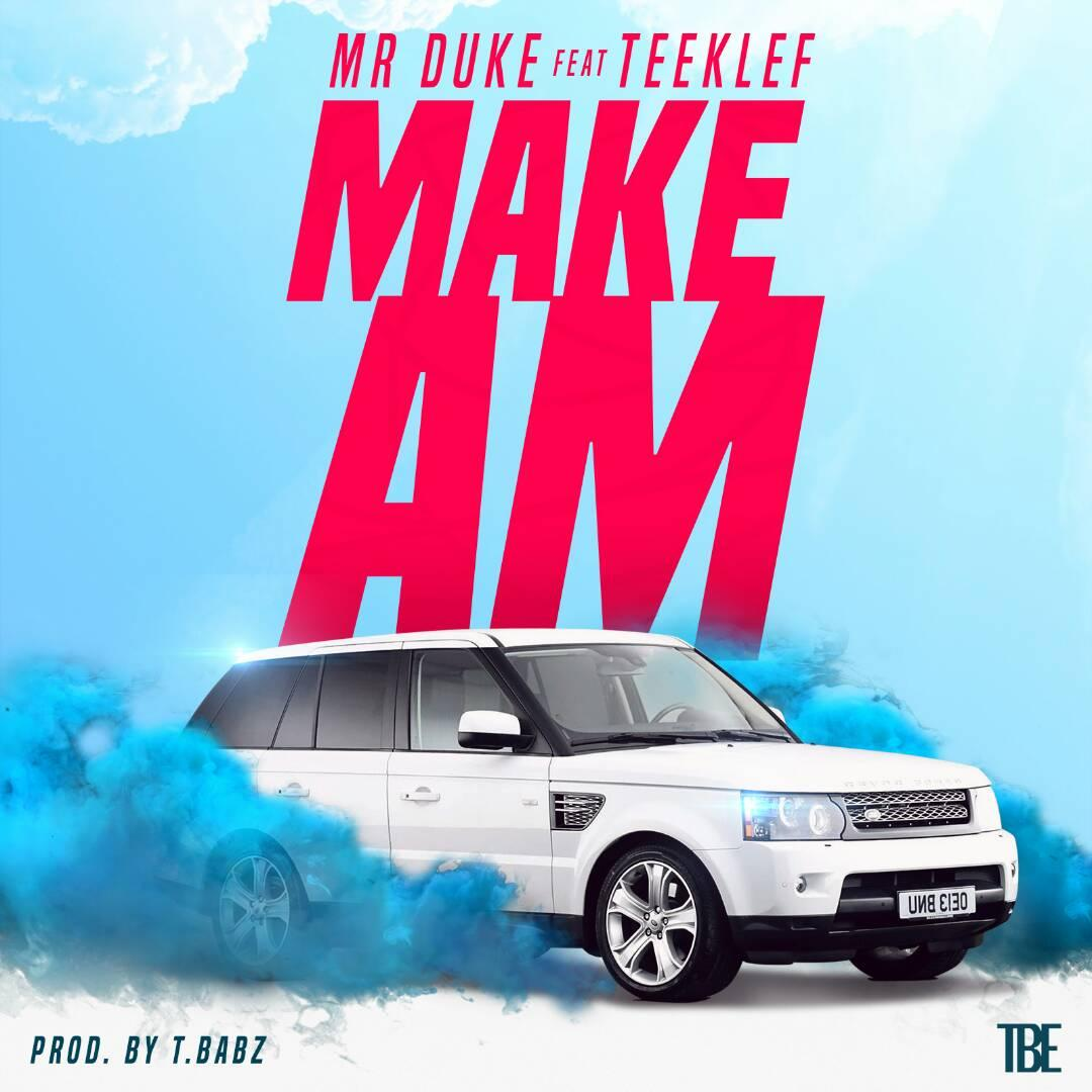 Mr Duke ft Teeklef - Make Am
