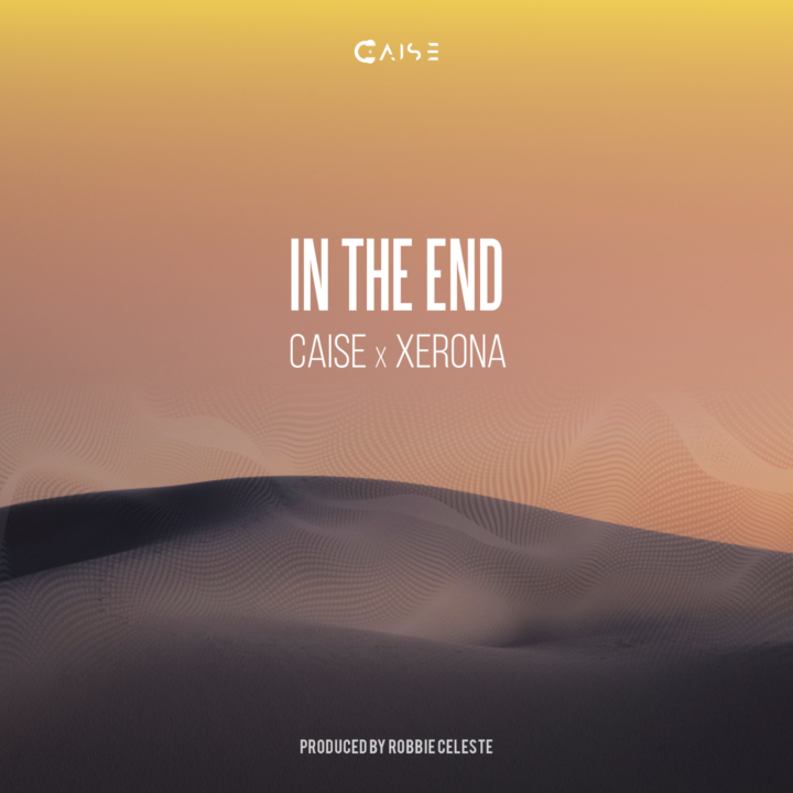 Caise x Xerona – In The End