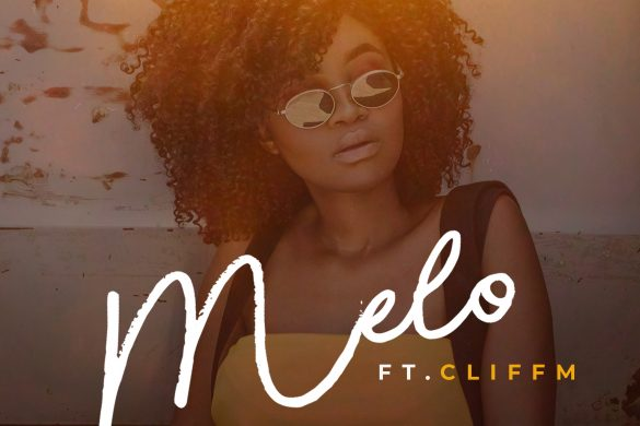 Melo ft Cliff M Shakara