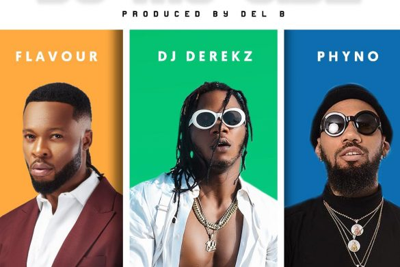 "DJ DEREKZ - ""BY MY SIDE"" (REMIX) FT. FLAVOUR & PHYNO"