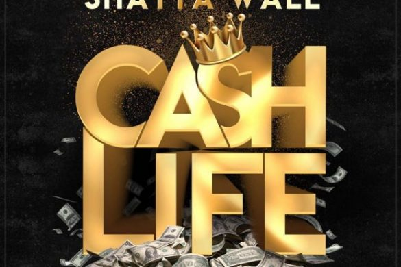 Shatta Wale – Cash Life (The Baddest)