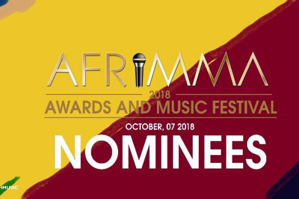 AFRIMMA 2018 AWARDS & MUSIC FESTIVAL NOMINEES LIS