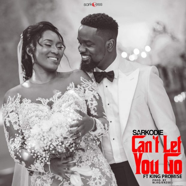 Sarkodie ft. King Promise – Can't Let You Go (Prod. BlaqJerzee)