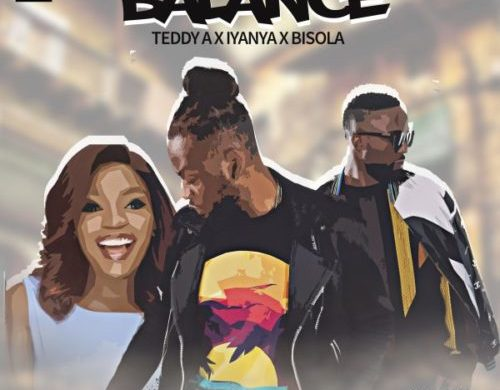 Teddy A – Balance ft. Iyanya & Bisola