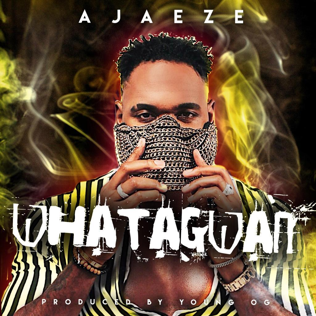 Ajaeze - Whatagwan
