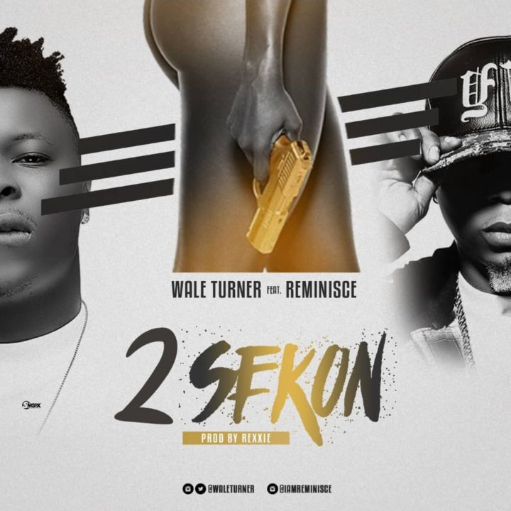 Wale Turner – 2sekon ft. Reminisce