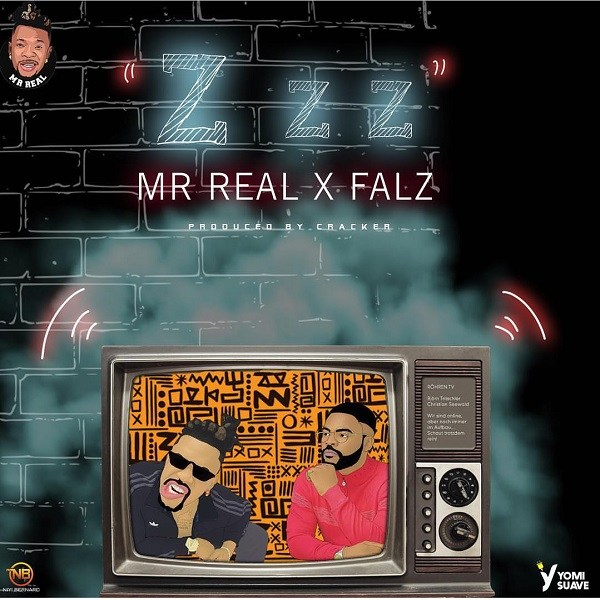 Mr Real ft. Falz – Zzz (Prod. by Cracker)