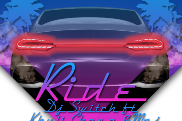 "DJ Switch - ""Ride"" FT. Khulichana & Mpj"