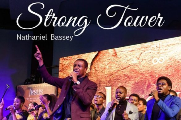 Nathaniel Bassey – Strong Tower