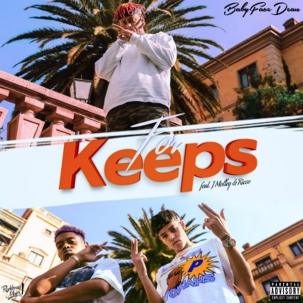 "BABYFACEDEAN - ""For Keeps"" FT. J Molley & Ricco"