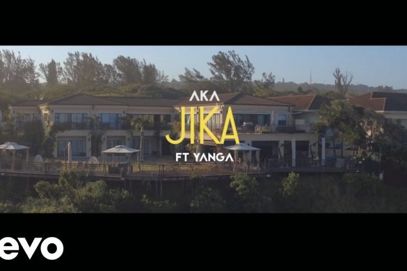 AKA ft. Yanga Chief – Jika