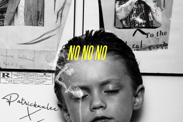 "PatrickxxLee - ""No No No"" FT. Costa Titch"