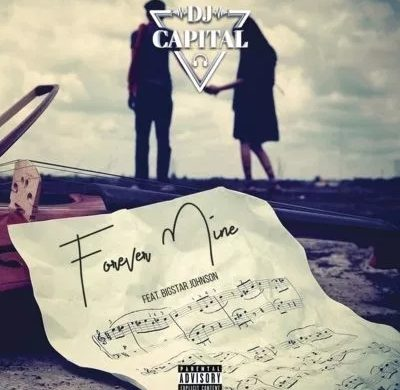 DJ Capital – Forever Mine ft. BigStar Johnson