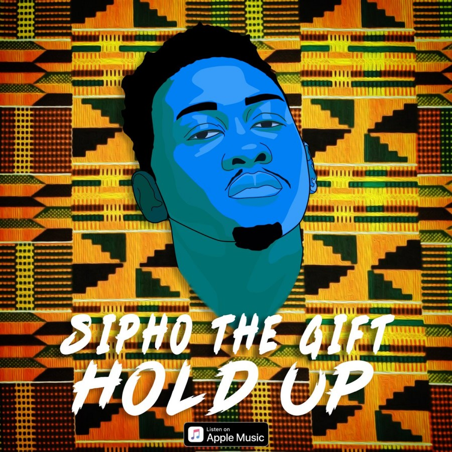 "Sipho The Gift - ""Hold Up"""