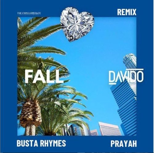 Davido – Fall (Remix) ft. Busta Rhymes & Prayah