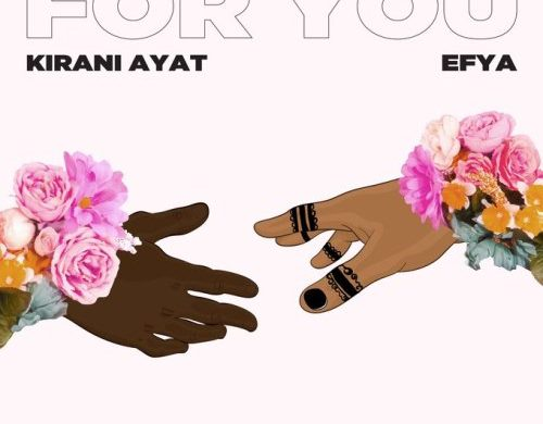 Kirani AYAT ft. Efya – For You
