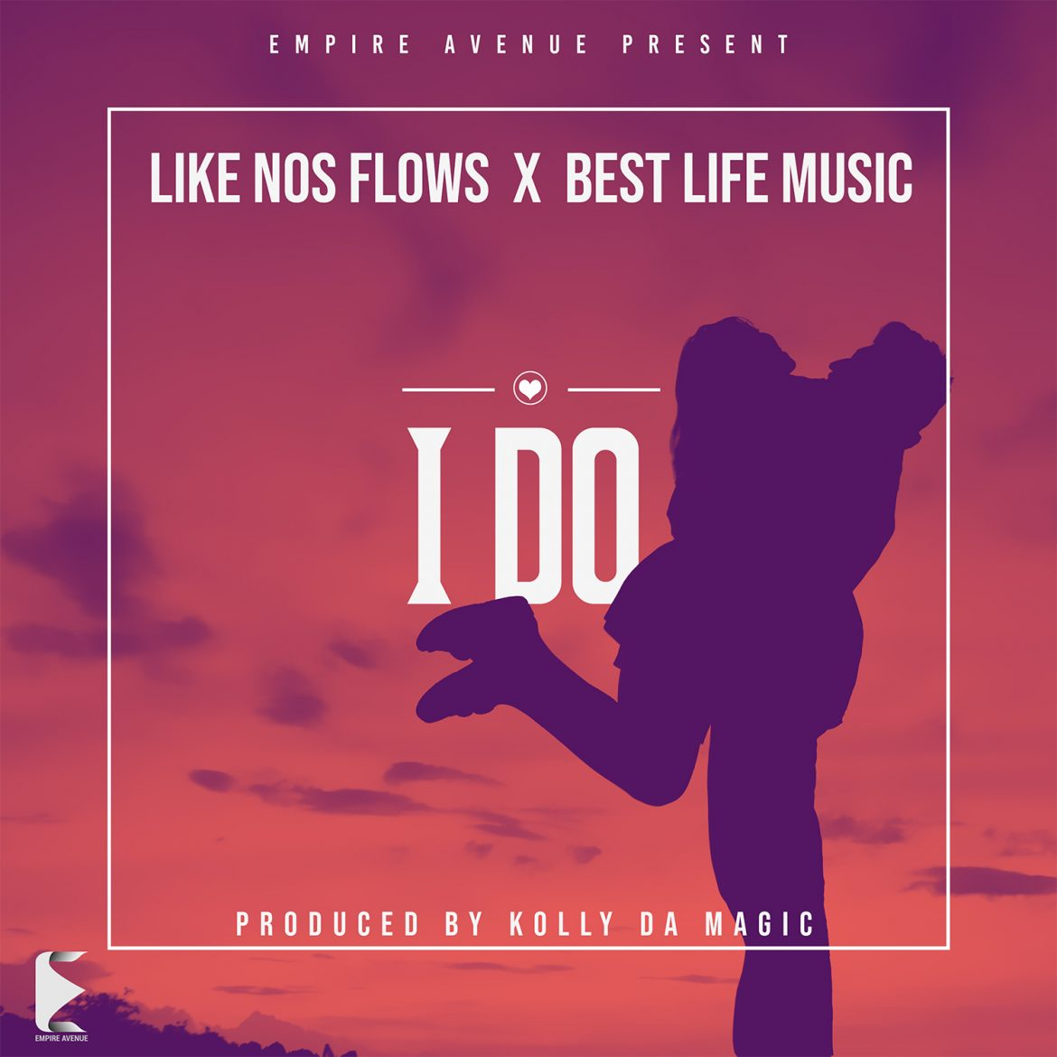 Like Nos Flows - I Do ft Best Life Music