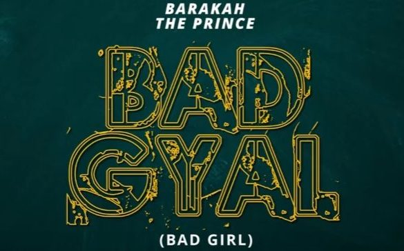 Barakah The Prince – Bad Gyal