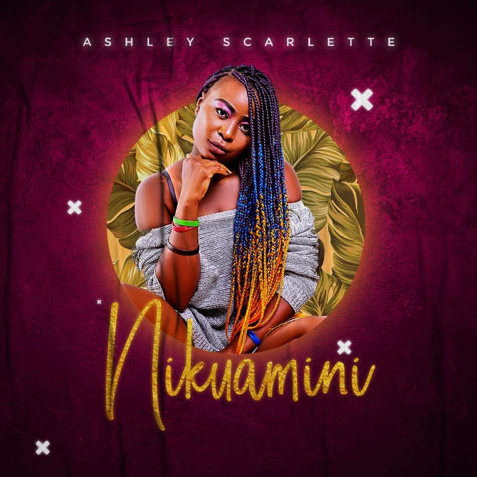 Afro-pop Singer Ashleye Scarlette Hits Back with 'Nikuamini' Single