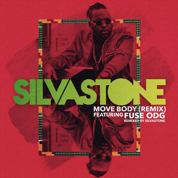 "Silvastone - ""Move Body (Remix)"" ft. Fuse ODG"