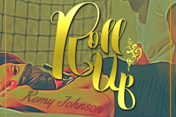 "Remy Johnson Drops Two Versions of His New ""Roll Up"" Single"