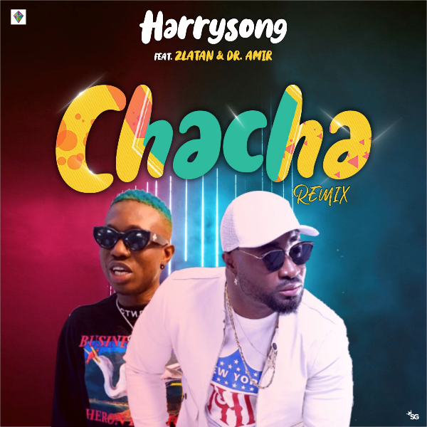 "Harrysong - ""Chacha"" ft. Zlatan"