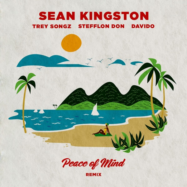 Sean Kingston – Peace Of Mind (Remix) ft. Davido, Stefflon Don & Trey Songz