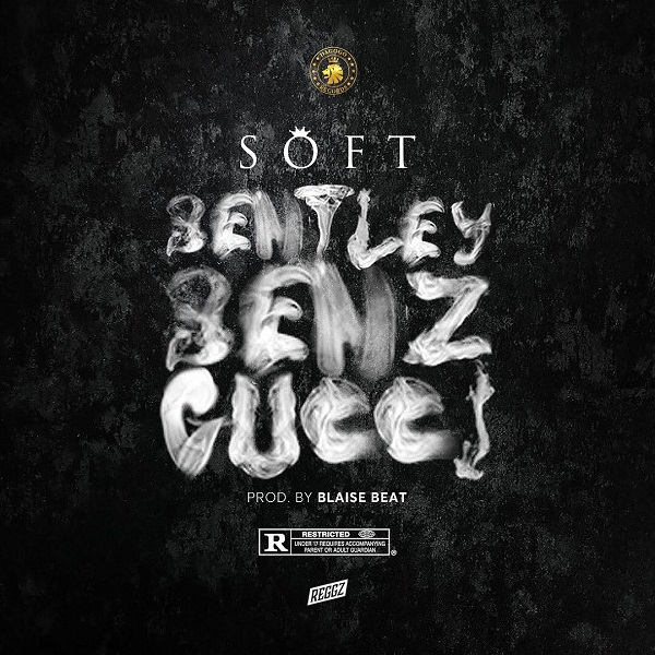 Soft – Bentley Benz & Gucci
