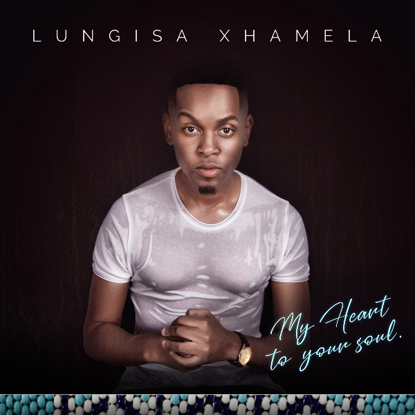 "Lungisa Xhamela - ""My Heart to Your Soul"""