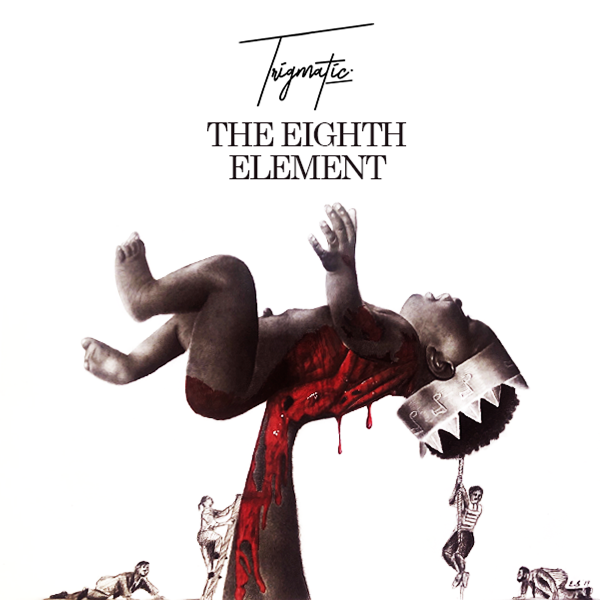 "Trigmatic - ""The Eighth Element"""