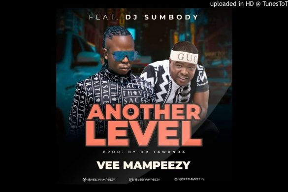 Vee Mampeezy – Another Level Ft. DJ Sumbody