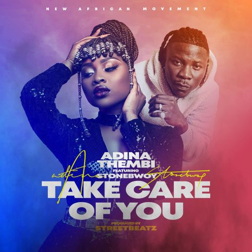 Adina ft. Stonebwoy – Take Care of You