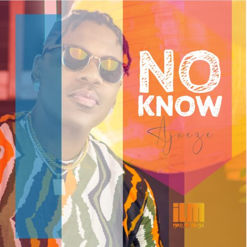 Ajaeze – No Know