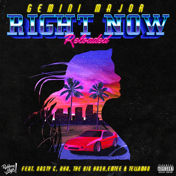 "Gemini Major - ""Right Now Reloaded"" (ft. Various Artists)"