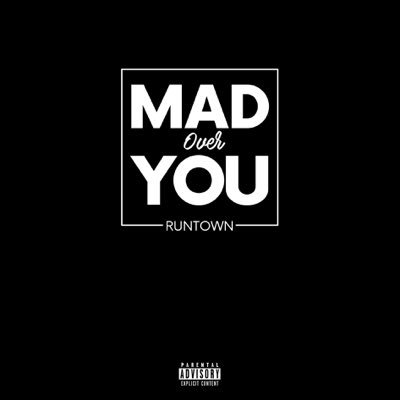 """Runtown – """"Mad Over You"""" (Prod. By Del'B)"""
