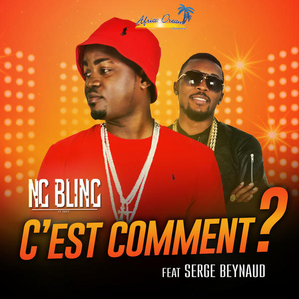 """NG BLING ft SERGE BEYNAUD -""""C'EST COMMENT"""""""
