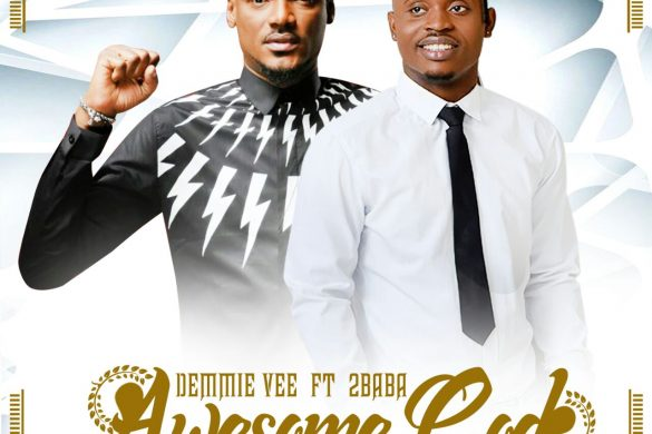 DEMMIE VEE ft. 2BABA - AWESOME GOD