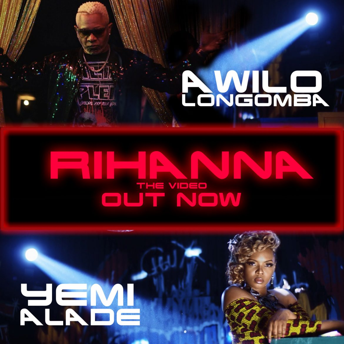 """AWILO LONGOMBA - """"RIHANNA"""" FEATURING YEMI ALADE (DIRECTED BY CLARENCE PETERS)"""