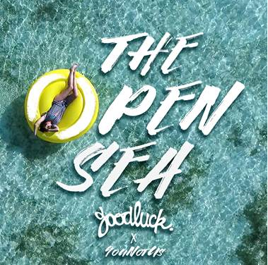 GOODLUCK X YOUNOTUS -THE OPEN SEA