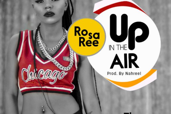 """Rosa Ree- """"Up In The Air """""""