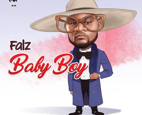 Falz - Baby Boy (Prod. By Sess)