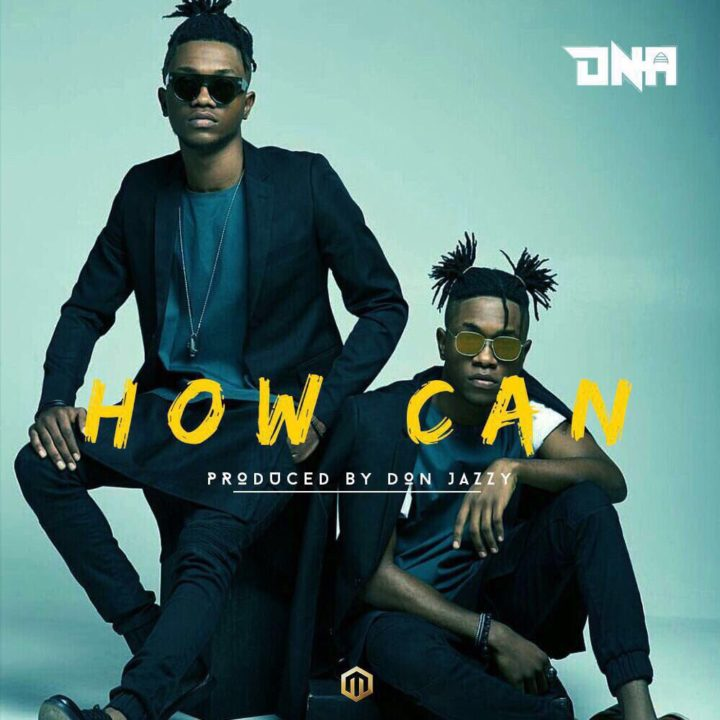 DNA – How Can (Prod. Don Jazzy