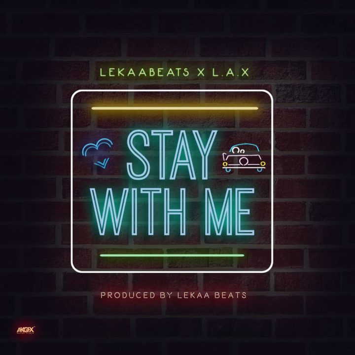 Lekaa Beats x L.A.X – Stay With Me