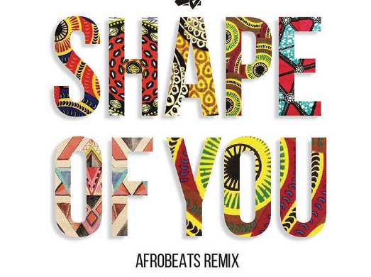 E.L – Shape Of You (Afrobeats Remix