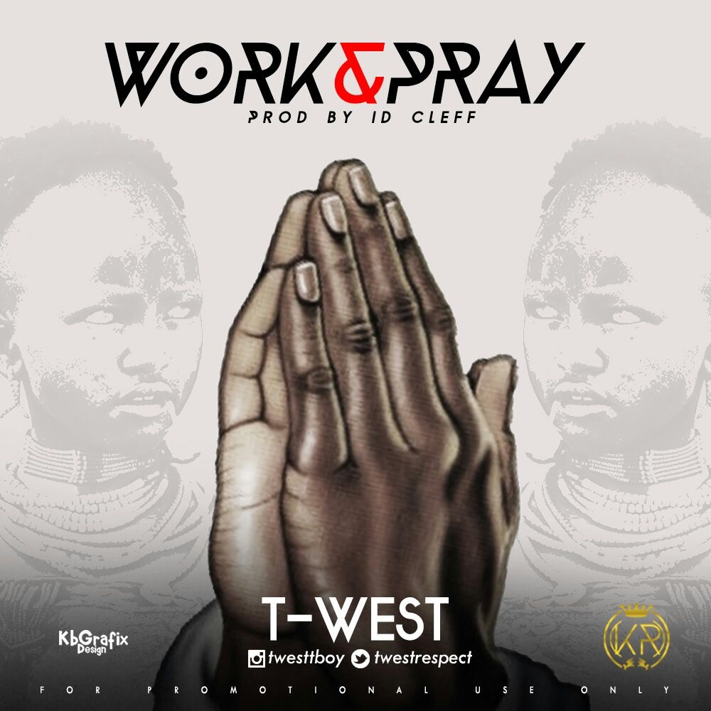 T-West – Work & Pray