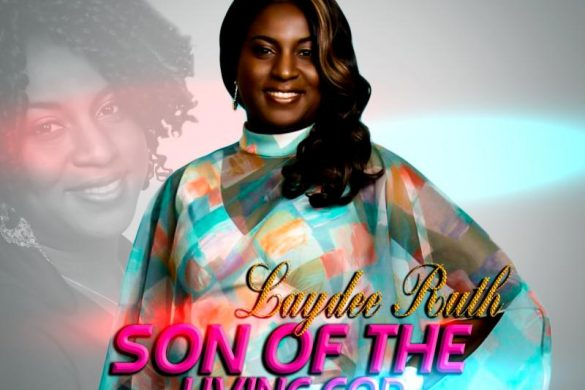 Laydee Ruth – Son Of The Living God